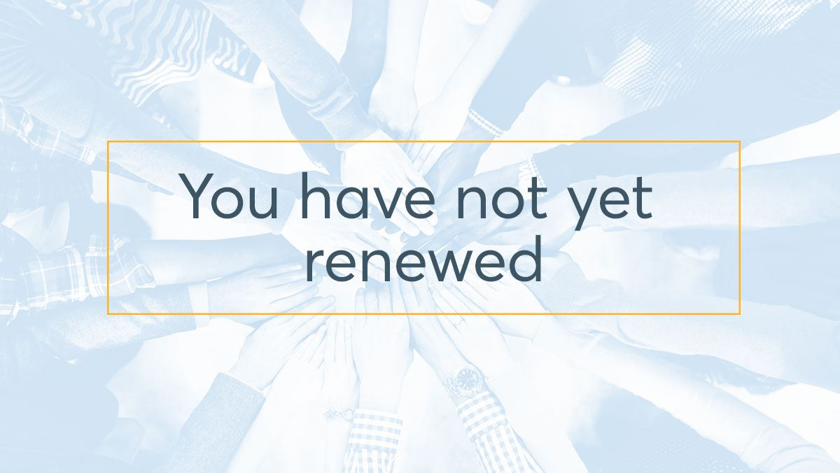 you have not yet renewed