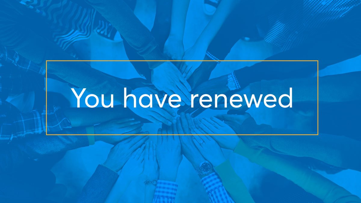 you have renewed